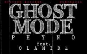 Phyno - Ghost Mode ft. Olamide